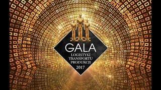Gala Logistyki, Transportu i Produkcji 2017