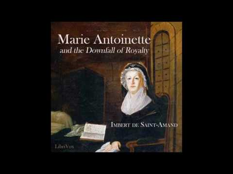Marie Antoinette and the Downfall of Royalty 01~19 by Imbert de Saint~Amand #audiobook