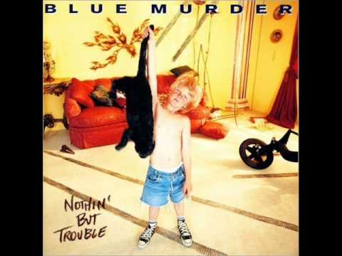 Blue Murder - Nothin' but Trouble (FULL ALBUM)