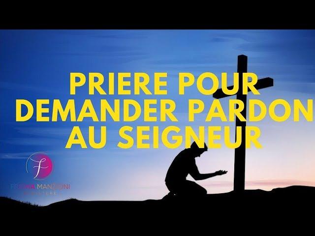PRIERE PUISSANTE POUR DEMANDER PARDON AU SEIGNEUR !