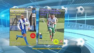 Ordina ora il nuovo Almanacco del Calcio Toscano 2018!!!