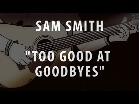 SAM SMITH - TOO GOOD AT GOODBYES (ACOUSTIC INSTRUMENTAL / KARAOKE / COVER)