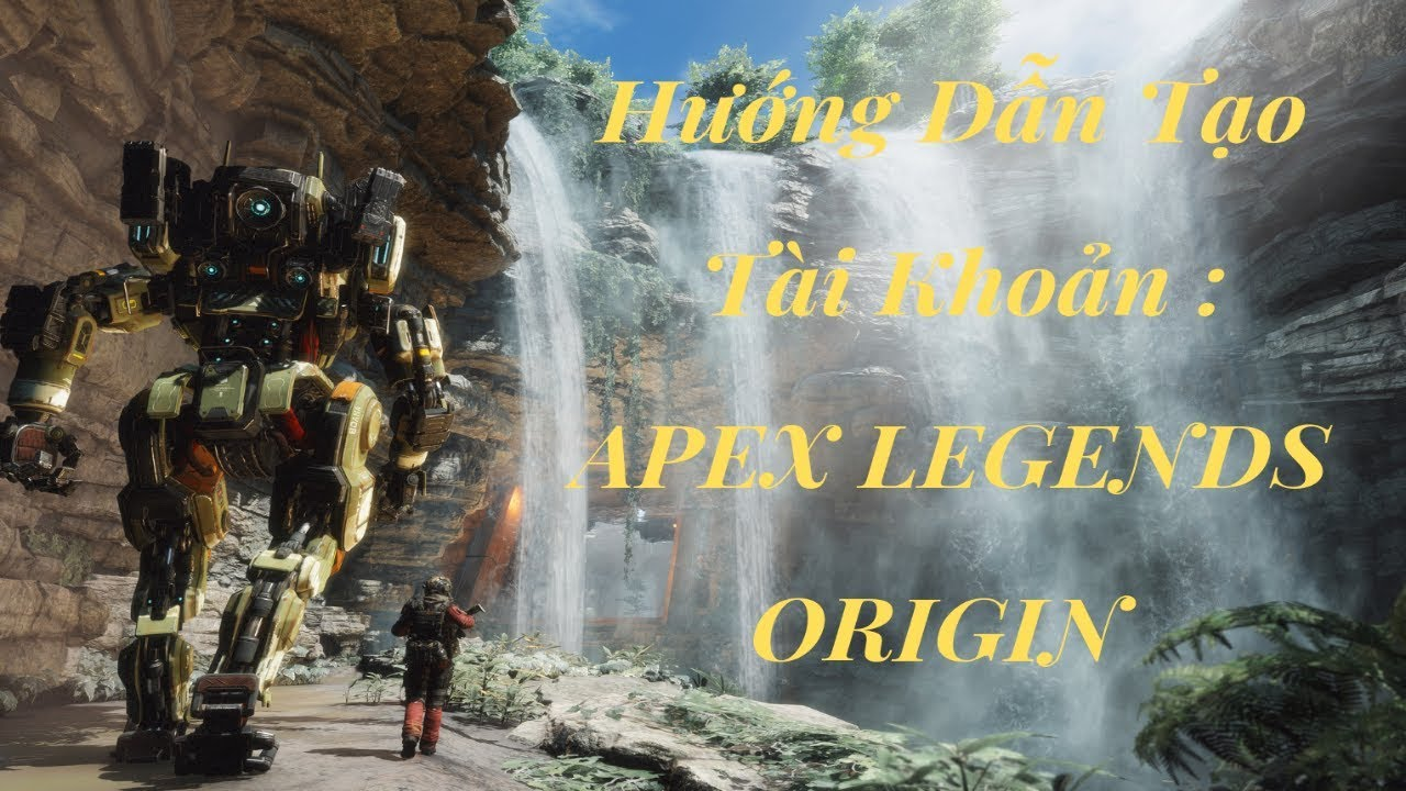 Hướng dẫn tạo tài khoản Apex Legends – Origin