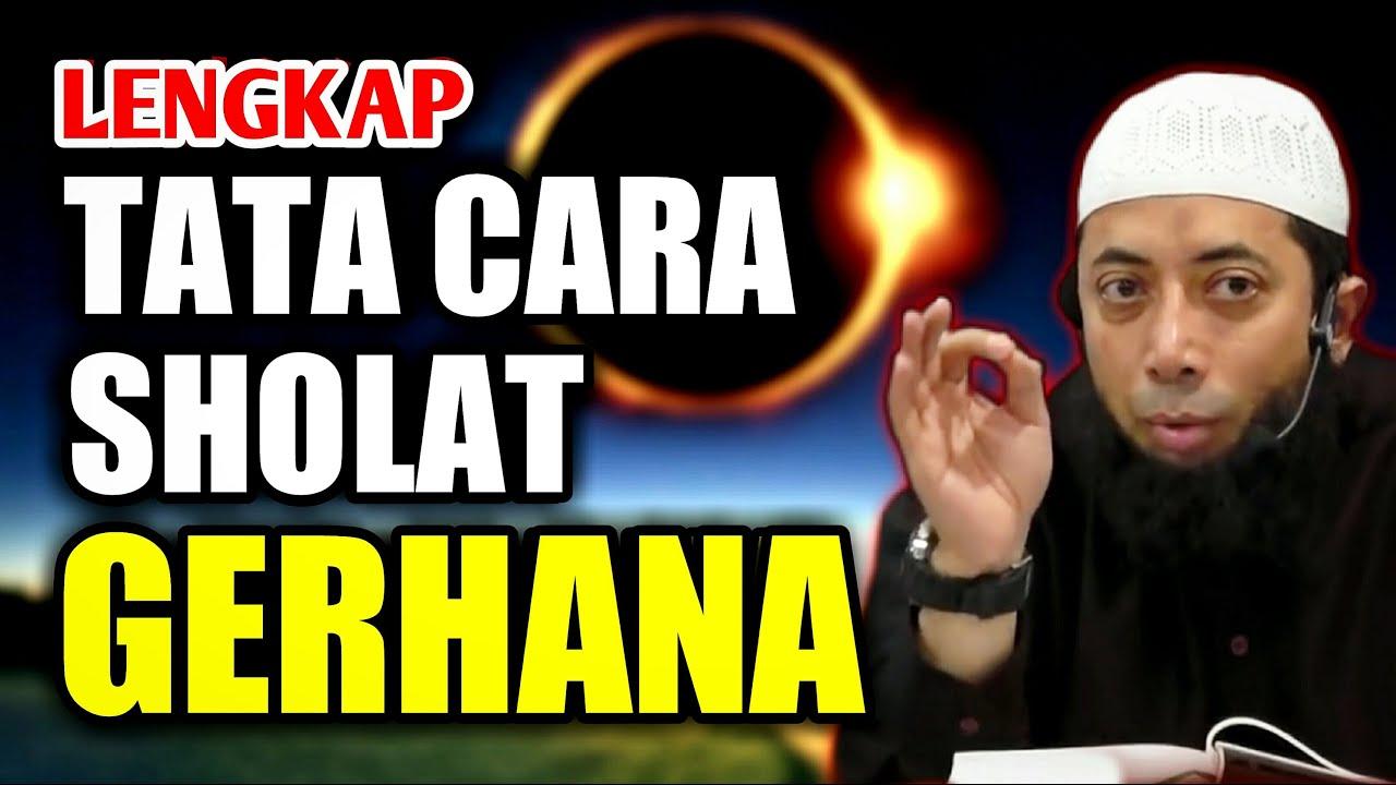TATA CARA SHOLAT GERHANA - Ustadz Khalid Basalamah - YouTube