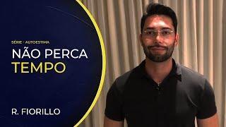 NÃO PERCA TEMPO | Ricardo Fiorillo