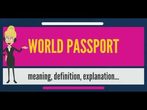 What is WORLD PASSPORT? What does WORLD PASSPORT mean? WORLD
