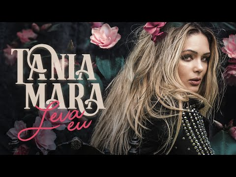 Tania Mara – Leva Eu (Letra)