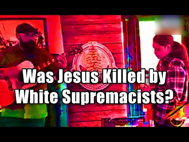 F4F | Was Jesus Killed by White Supremacists?