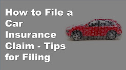 How to File a Car Insurance Claim | Tips for Filing, What You Need
