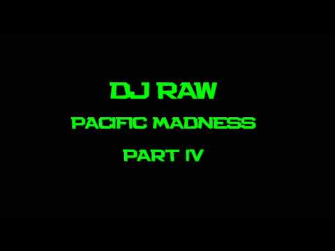 R.A.W / PACIFIC MADNESS PART 4