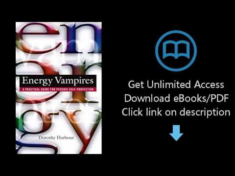 Energy Vampires: A Practical Guide for Psychic Self-Protection