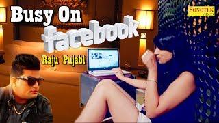Busy On Facebook | Raju Punjabi | Naveen Sindhu | Dilsimran Kaur | VR Bros | Latest Haryanvi Song