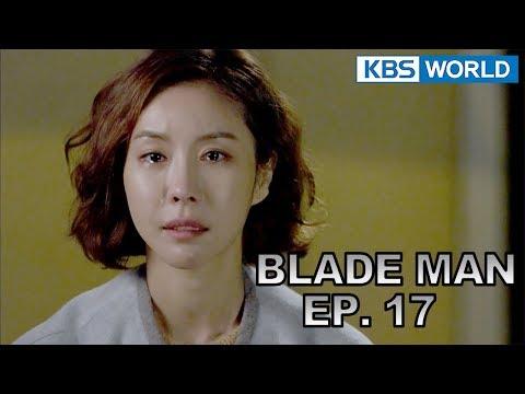 Blade Man | 아이언 맨 EP 17 [SUB : KOR, ENG, CHN, MLY, VIE, IND]
