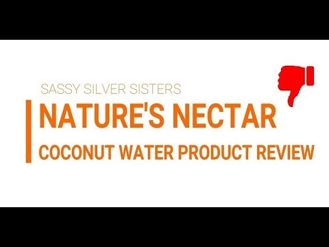 NATURE'S NECTAR COCONUT WATER Product  Review by Sassy Silver Sisters