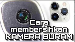 cara membersihkan lensa kamera  burem