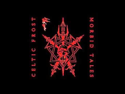 Celtic Frost - Morbid Tales (1984)