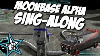 Moonbase Alpha - Sing-Along!