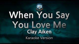 Clay Aiken-When You Say You Love Me
