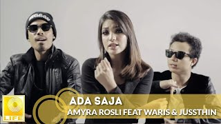 Ada Saja - Amyra Rosli Feat WARIS & Juzzthin (Official MV)