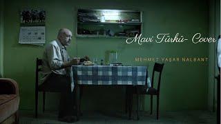 Mehmet Yaşar Nalbant - Mavi Türkü ( Cover )