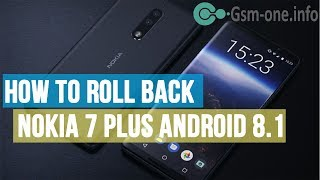 How To Roll Back Android 8.1 NOKIA 7 Plus (TA-1046)