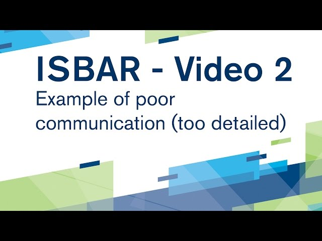 ISBAR Video 2: Example of poor communication - too detailed