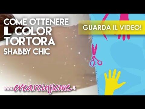 Video Manidilara Come Ottenere Il Color Tortora Shabby Chic