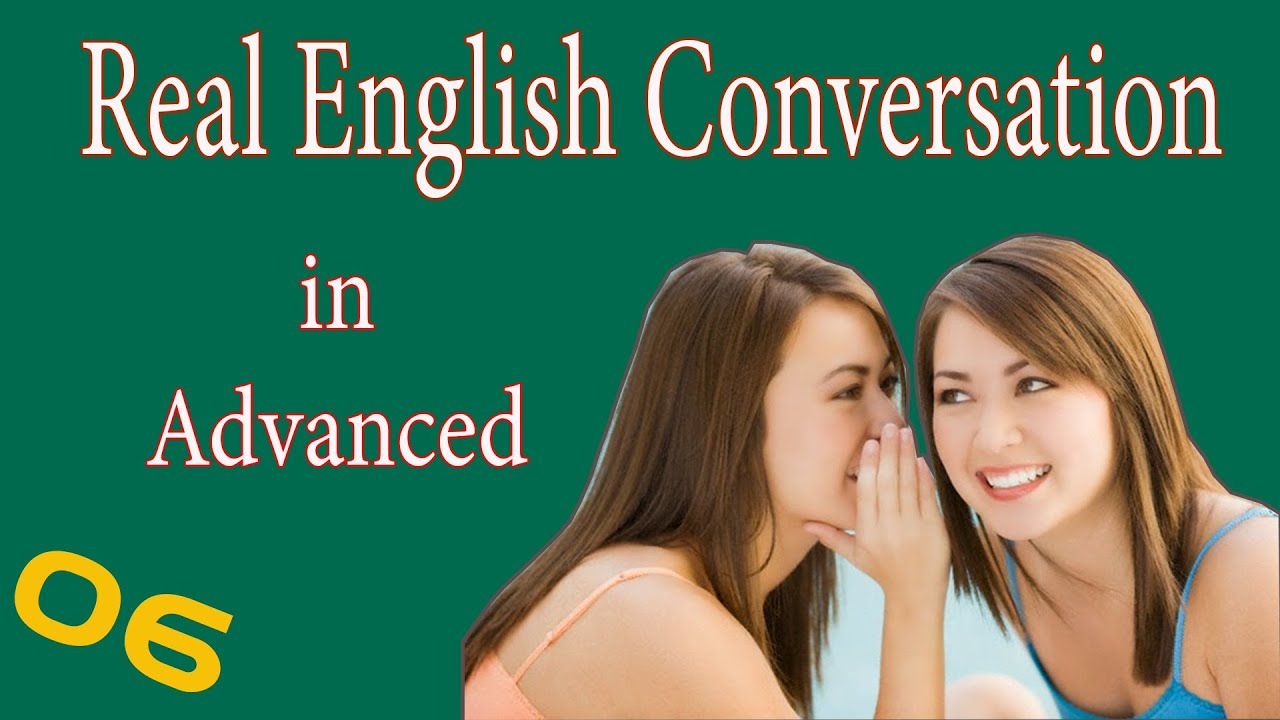 Download Real English Conversation in Advanced | English Speaking Practice with Subtitle 06