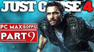 JUST CAUSE 4 Gameplay Walkthrough Part 9 [1080p HD 60FPS PC MAX SETTINGS] - No Commentary