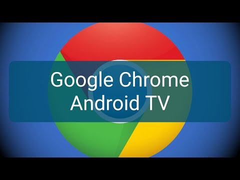 📺 Android TV Google Chrome