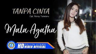 Download Mala Agatha - Tanpa Cinta