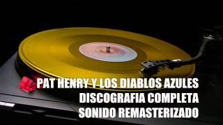 PAT HENRY Y LOS DIABLOS AZULES DISCOGRAFIA COMPLETA