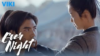 Ever Night - EP8 | Take Care of Him [Eng Sub]