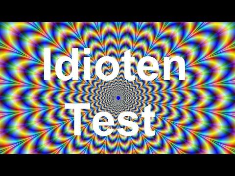 Der Idioten Test !