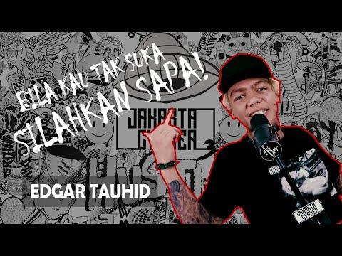 [Jakarta Cypher Season 3] Eps 4 - EDGAR TAUHID [ MAHLUK MERAH BERTANDUK AJA TUNDUK !! ]