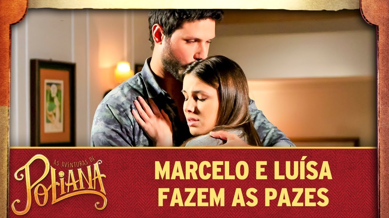 Marcelo e Luísa fazem as pazes | As Aventuras de Poliana