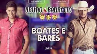 Bruno e Barretto - Boates e Bares - CD Farra, Pinga e Foguete (Áudio Oficial)