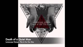 Lowercase Noises - Death of a Quiet Man