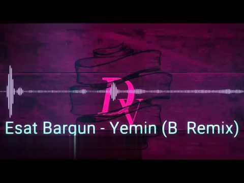 Esat Barqun - Yemin Remix