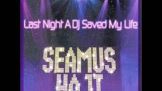 Seamus Haji - Last Night A Dj Saved My Life (StoneBridge Remix) [HQ]