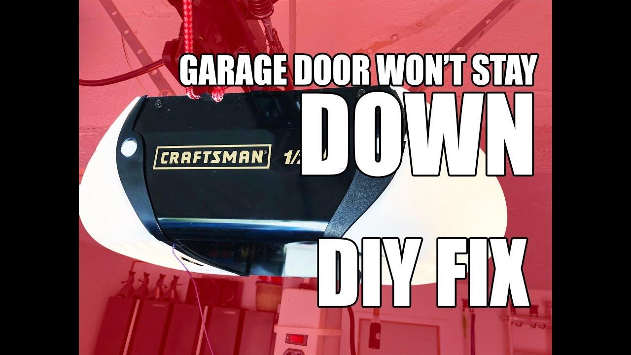Garage Door Opener Wont Stay Down Up Diy Fix Youtube