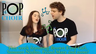 My Pop Choir's Summer Sing-Along featuring Proud Mary, Brown Eyed Girl and More!