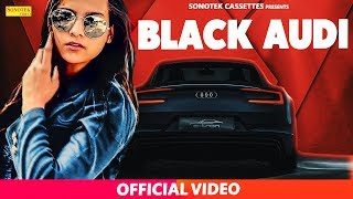 Black Audi || SachShakya, Menik Pardhan || Haryanvi Dj Song 2018 #Sonotek