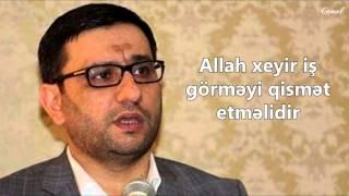 Hacı Şahin 2015 - Allah xeyir iş görməyi qismət etməlidir (yeni)