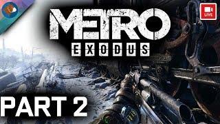 Metro Exodus PC Live Stream Gameplay Part #2