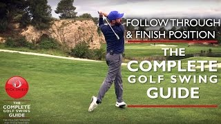 THE FOLLOW THROUGH & FINISH POSITION - THE COMPLETE GOLF SWING GUIDE