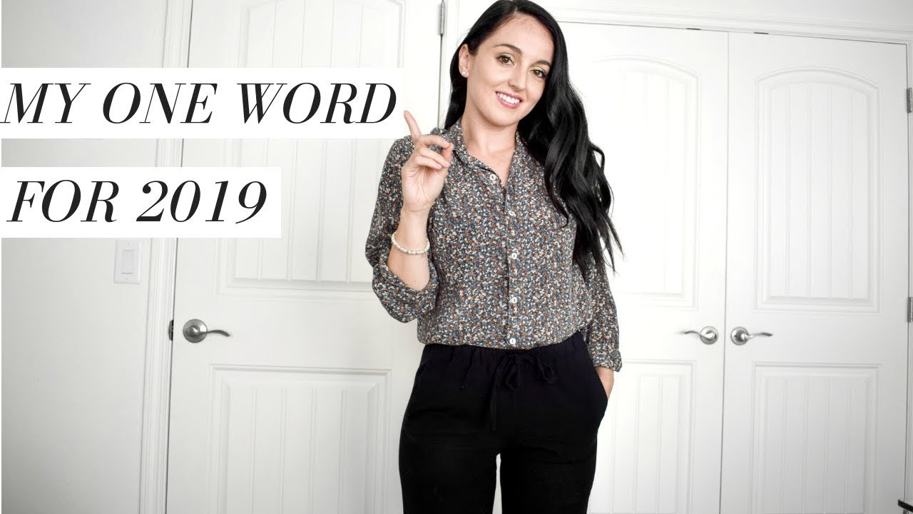 My 2019 Word of The Year & Why I Don't Do Resolutions?