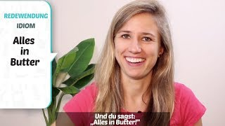 """German in 1 Minute: The Meaning of the Expression """"Alles in Butter"""""""