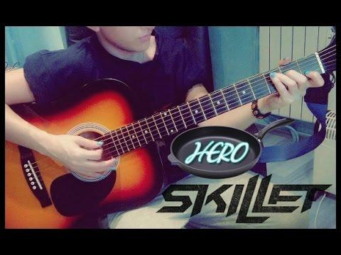 Skillet . Hero . Acoustic cover