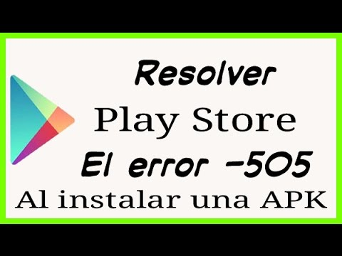 Resolver Error - 505 de la Play Store